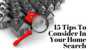 15 Tips To Consider In Your Home Search