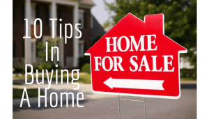10 TIPS IN BUYING A HOME